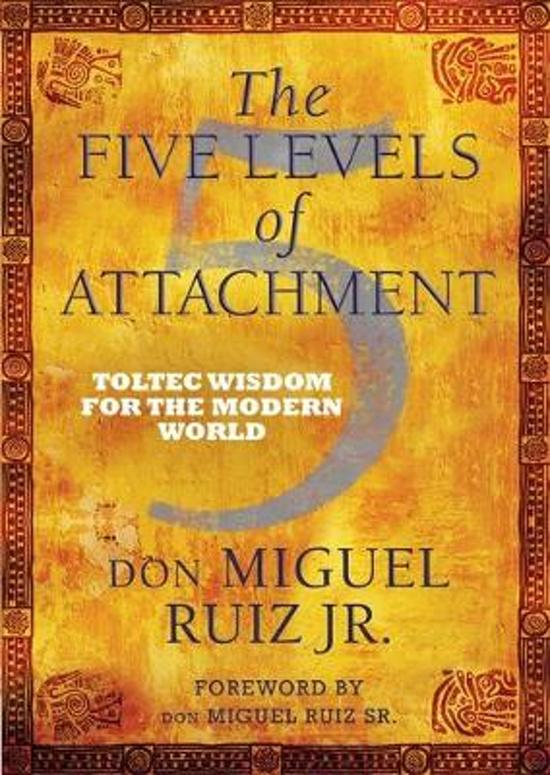 Bol The Five Levels Of Attachment Dmiguel Ruiz