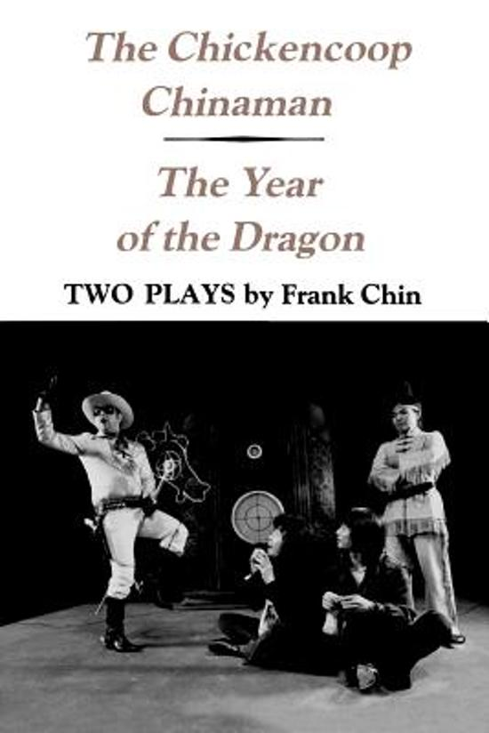 The Chickencoop Chinaman and The Year of the Dragon