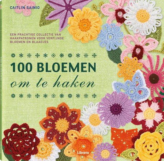 Bolcom 100 Bloemen Om Te Haken Caitlin Sainio 9789089982841