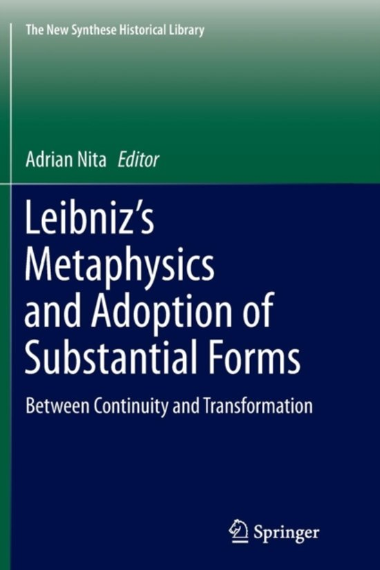 Leibniz's Metaphysics and Adoption of Substantial Forms