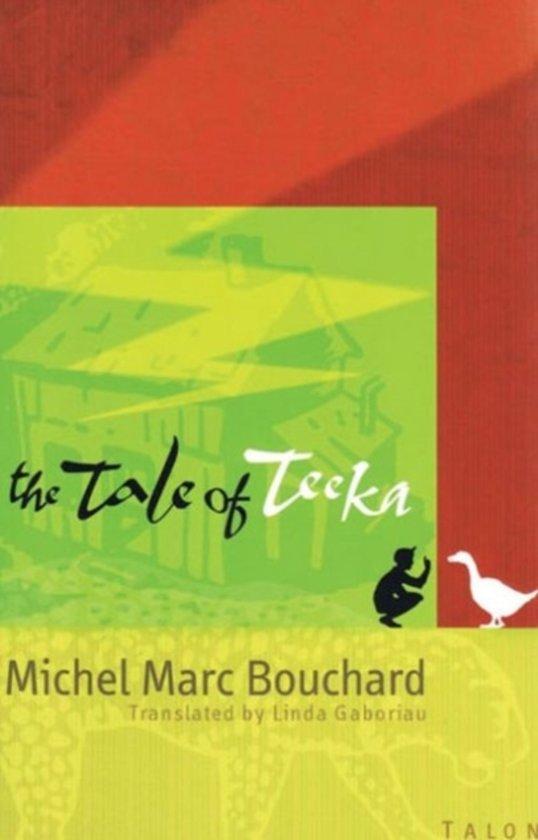Boek cover The Tale of Teeka van Michel Marc Bouchard (Paperback)