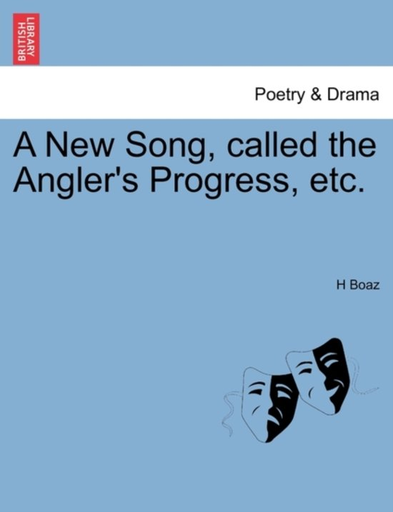 A New Song, Called the Angler's Progress, Etc.