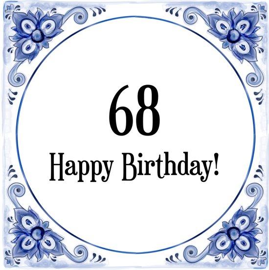 68 jaar bol.| Verjaardag Tegeltje met Spreuk (68 jaar: Happy birthday  68 jaar