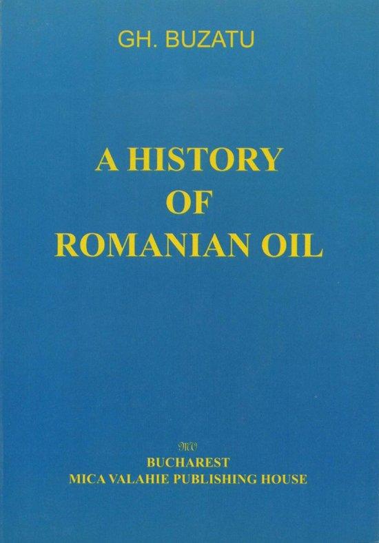 A history of romanian oil vol. I