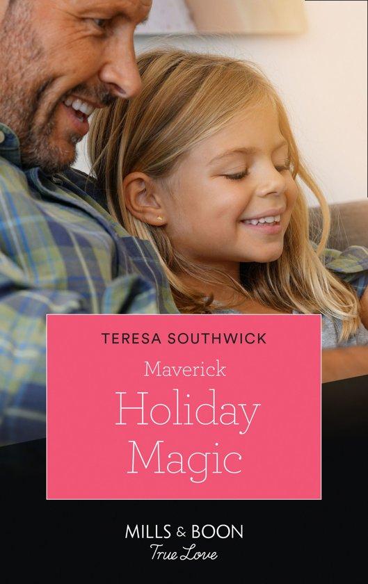 Maverick Holiday Magic (Mills & Boon True Love) (Montana Mavericks: Six Brides for Six Brother, Book 5)