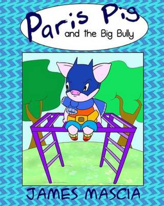 Paris Pig and the Big Bully
