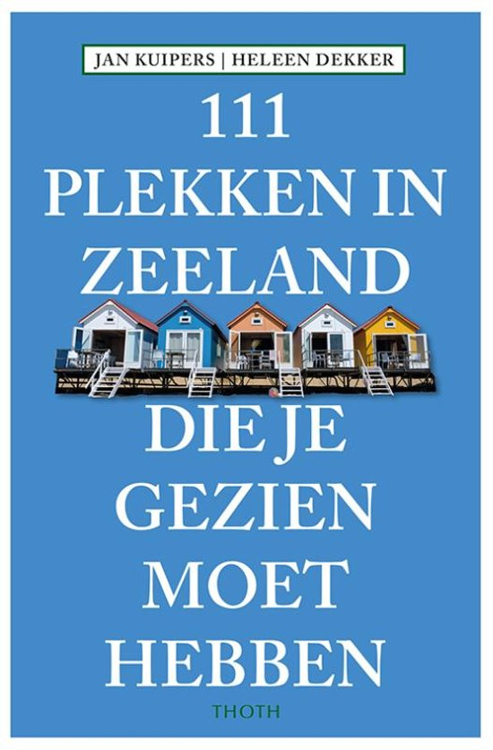 Boek cover 111 Plekken in Zeeland die je gezien moet hebben van Jan Kuipers (Paperback)