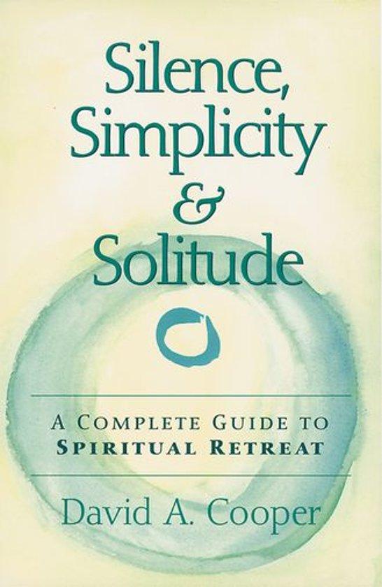 Silence, Simplicity & Solitude