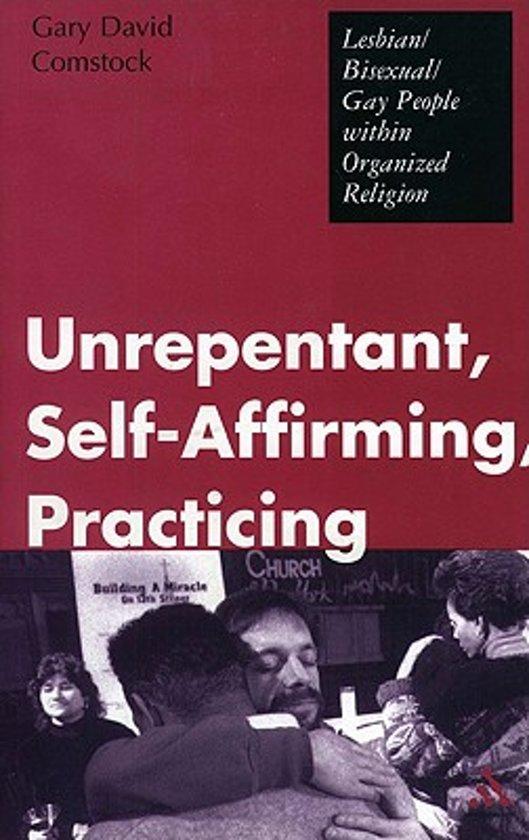 Unrepentant, Self-affirming, Practicing
