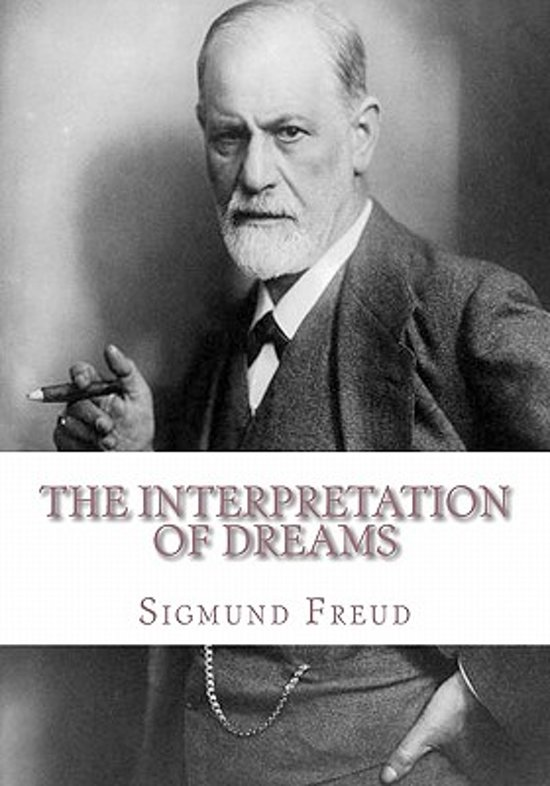 an analysis of the interpretation of dreams by sigmund freud The interpretation of dreams: volumes iv and v of the standard edition of the complete psychological works of sigmund freud (hogarth press £36 the set of 24 volumes.