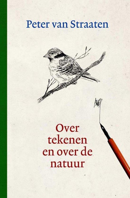 Bol Com Over Tekenen En Over De Natuur Peter Van Straaten
