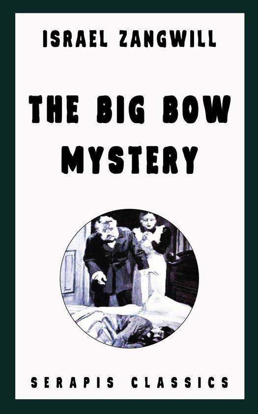 The Big Bow Mystery (Serapis Classics)