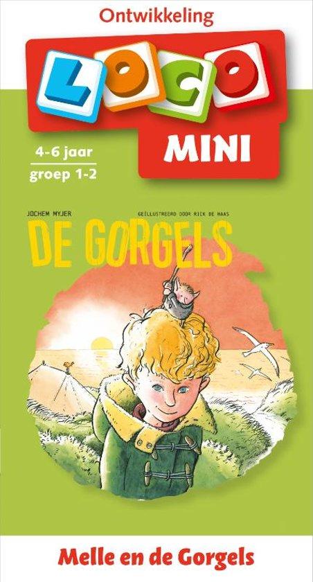 Boek cover Loco Mini - Melle en de Gorgels 4-6 jaar groep 1-2 van Jochem Myjer (Paperback)