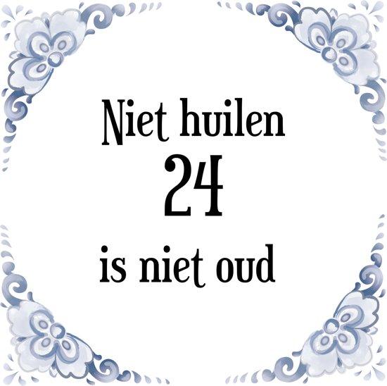 Bol Com Verjaardag Tegeltje Met Spreuk 24 Jaar Niet Huilen 24 Is