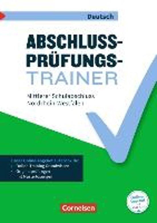 Abschlussprüfungstrainer Deutsch 10. Schuljahr - Nordrhein-Westfalen - Mittlerer Schulabschluss