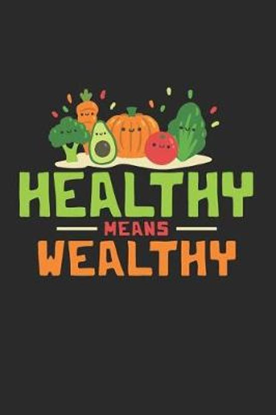 Healthy Means Wealthy