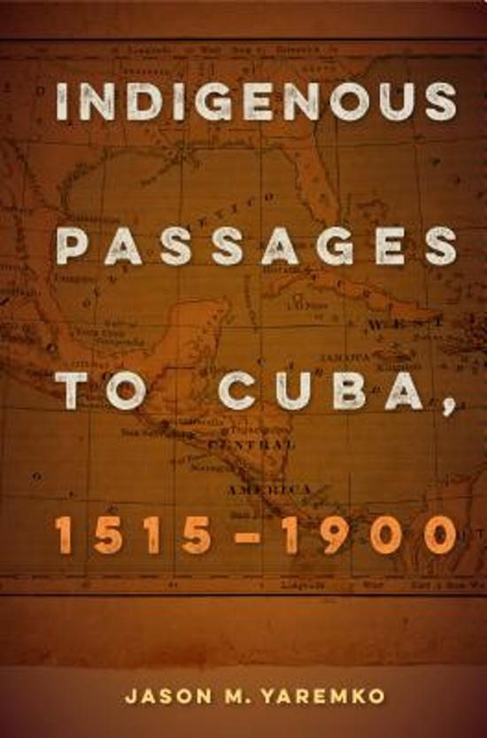 Indigenous Passages to Cuba, 1515 - 1900