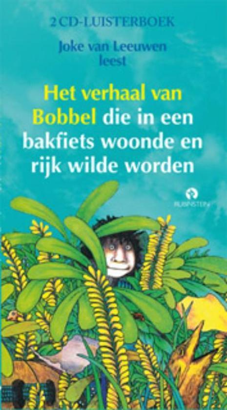 Verhaal van Bobbel die in een bakfiets woonde en rijk wilde (luisterboek)
