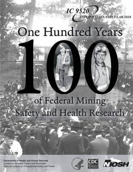 Bol One Hundred Years Of Federal Mining Safety And Health