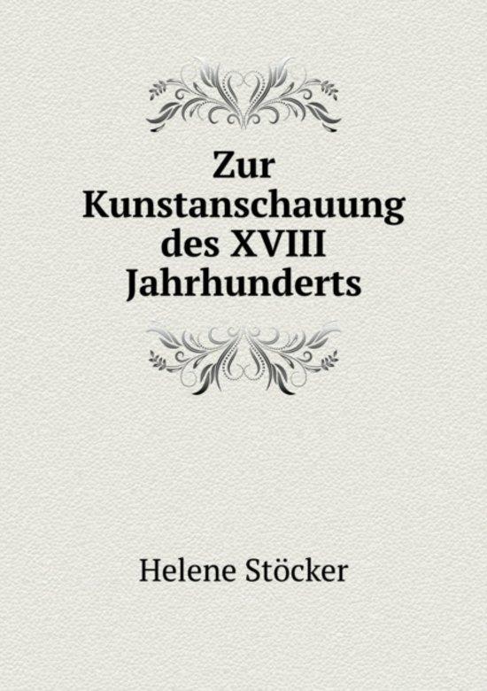 Boek cover Zur Kunstanschauung Des XVIII Jahrhunderts van Helene Stöcker (Paperback)