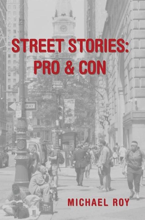 Street Stories: Pro & Con