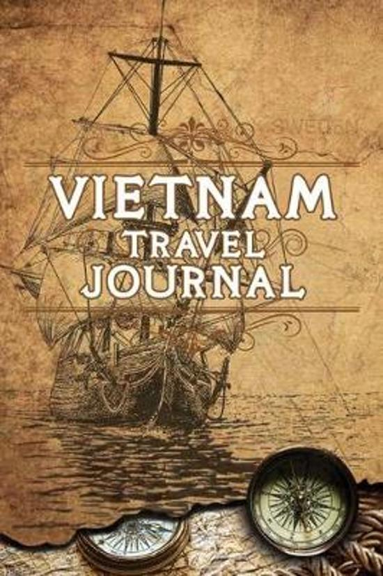 Vietnam Travel Journal: Notebook 120 Pages 6x9 Inches - Vacation Trip Planner Travel Diary Farewell Gift Holiday Planner