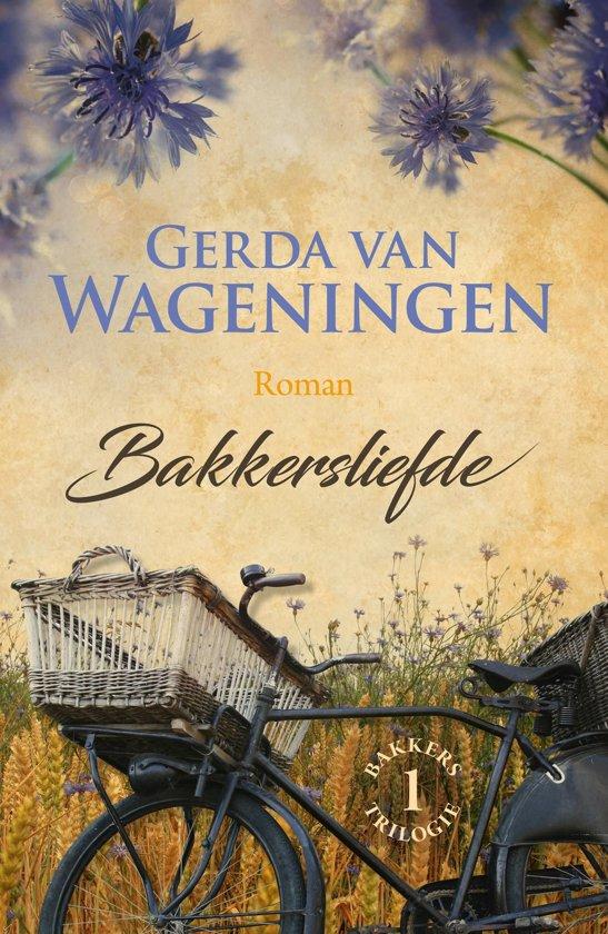 Boek cover Bakkerstrilogie 1 - Bakkersliefde van Gerda van Wageningen (Onbekend)