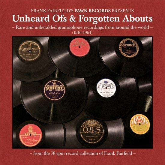 Unheard Ofs & Forgotten