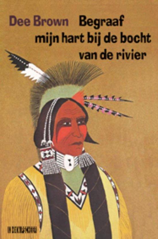 Begraaf mijn hart bij de bocht van de rivier