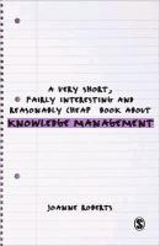 A Very Short, Fairly Interesting and Reasonably Cheap Book About Knowledge Management