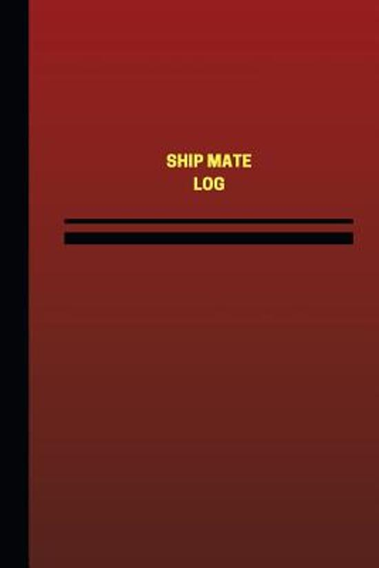 Ship Mate Log (Logbook, Journal - 124 Pages, 6 X 9 Inches)