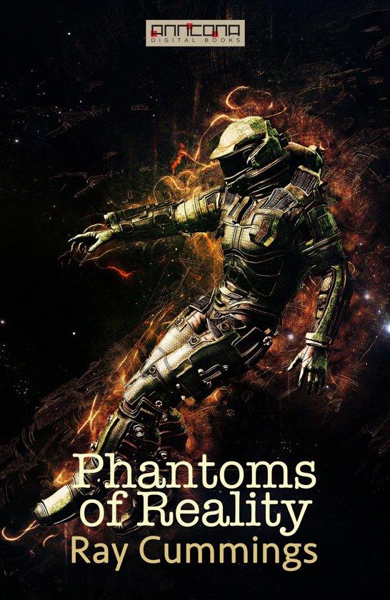 Phantoms of Reality