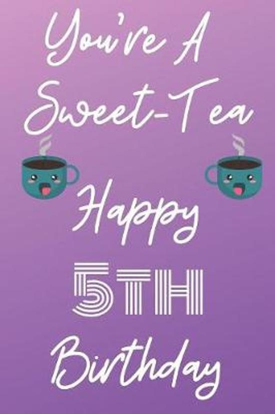 You're A Sweet-Tea Happy 5th Birthday