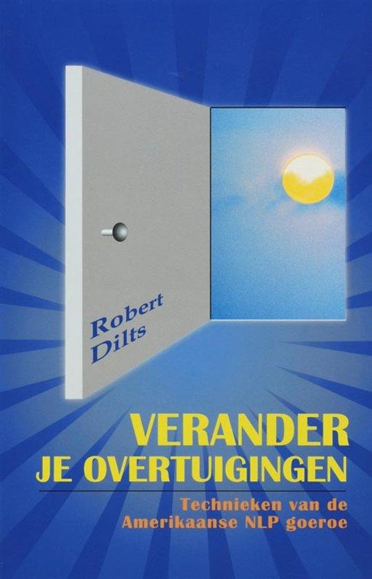 Boek cover Verander je overtuigingen van Robert Dilts (Paperback)