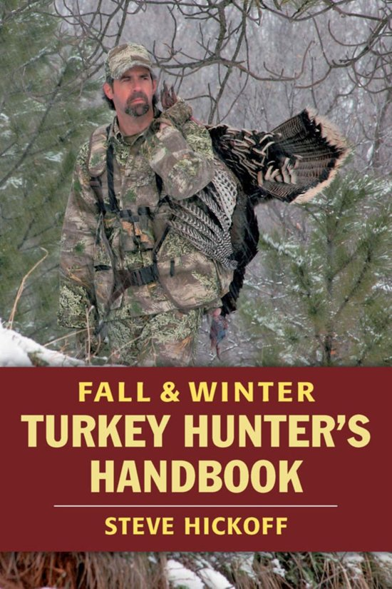 Fall & Winter Turkey Hunter's Handbook