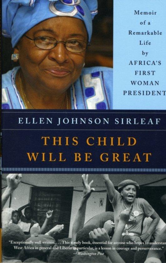 Alle boeken van schrijver ellen johnson sirleaf 1 10 boek cover this child will be great van ellen johnson sirleaf paperback fandeluxe PDF