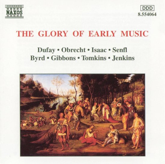 The Glory of Early Music - Dufay; Obrecht; Isaac, etc