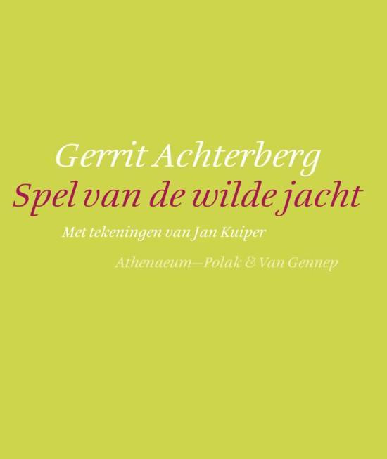 Boek cover Spel Van De Wilde Jacht van Gerrit Achterberg (Hardcover)