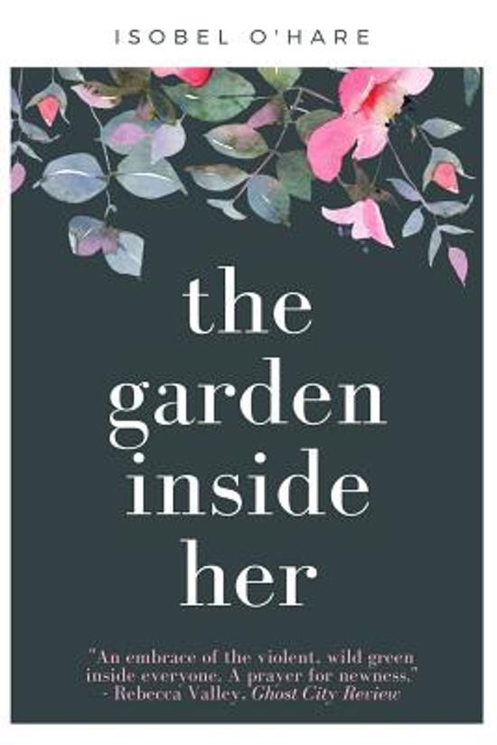 The Garden Inside Her
