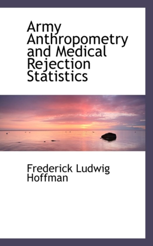 Army Anthropometry and Medical Rejection Statistics