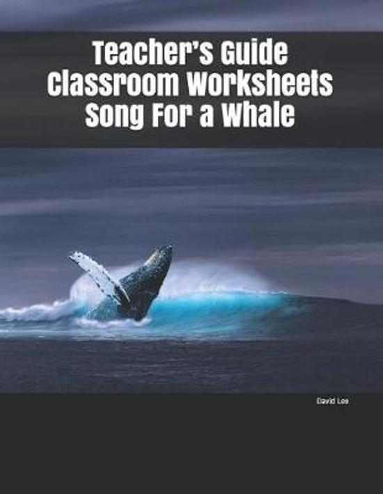 Teacher's Guide Classroom Worksheets Song For a Whale
