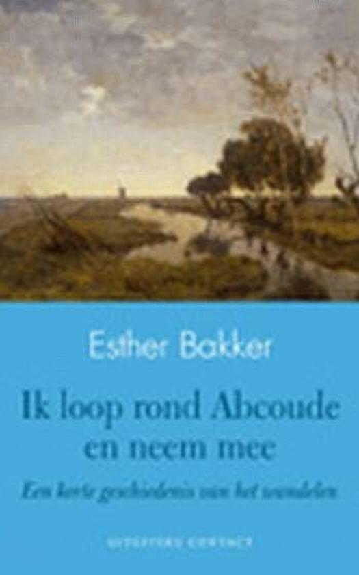 Ik loop rond abcoude en neem mee - Esther Bakker pdf epub