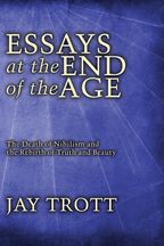Essays at the End of the Age