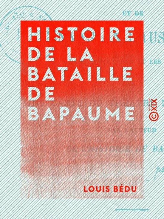 Histoire de la bataille de Bapaume - Et de l'invasion prussienne dans cette ville et les environs