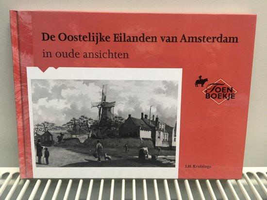 Oostelijke Eilanden van Amsterdam in oude ansichten - J.H. Kruizinga |