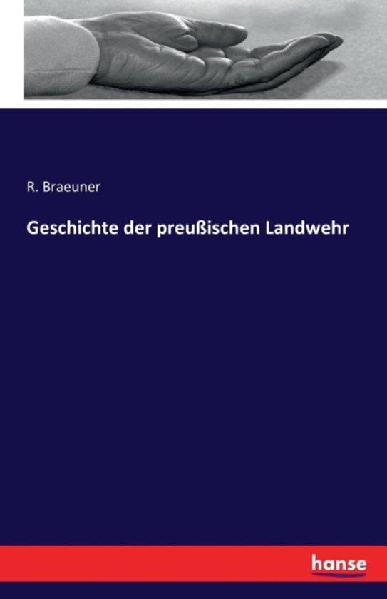 Geschichte der preu ischen Landwehr