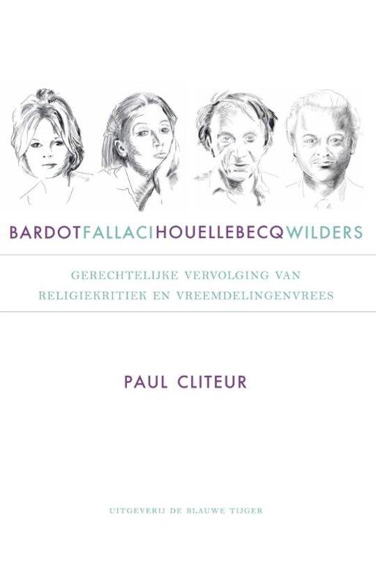 Boek cover Bardot, Fallaci, Houellebecq en Wilders van Paul Cliteur (Paperback)