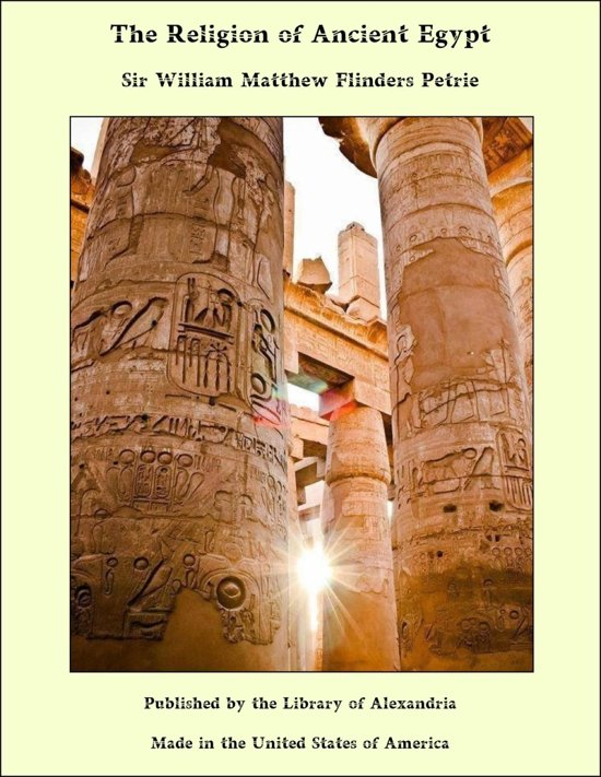 an exploration of the religious beliefs of ancient egyptians Ancient astronomy, religion and , subtitled an exploration of life in obvious in relation to the ancient egyptian beliefs that the pharaoh.