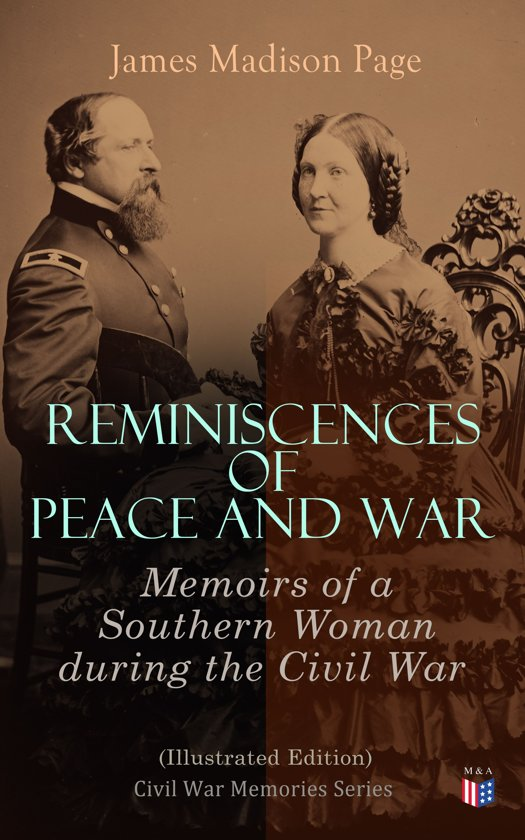 Reminiscences of Peace and War: Memoirs of a Southern Woman during the Civil War (Illustrated Edition)