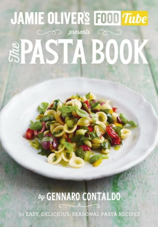 Jamie S Food Tube: the Pasta Book